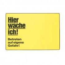 """Schild """"Hier wache ich"""" gelb"""